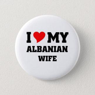 I love my albanian wife 6 cm round badge