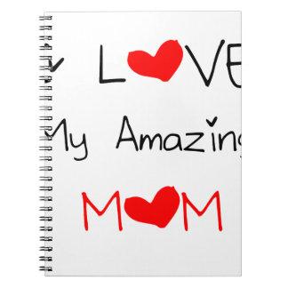 I Love My Amazing Mom Notebook