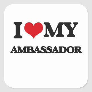 I love my Ambassador Square Sticker