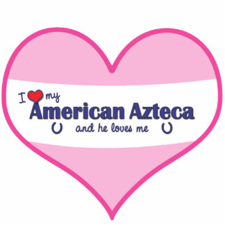 I Love My American Azteca Male Horse Photo Cut Out