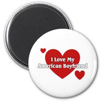 I love my American Boyfriend Magnet
