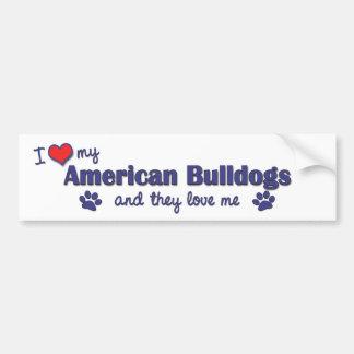 I Love My American Bulldogs (Multiple Dogs) Bumper Sticker