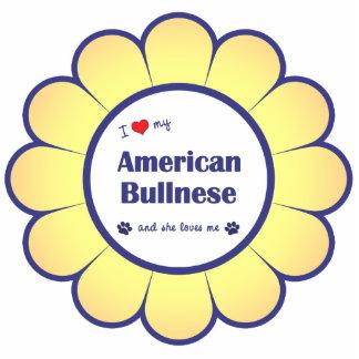 I Love My American Bullnese (Female Dog) Acrylic Cut Out