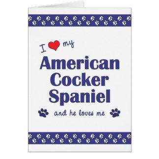 I Love My American Cocker Spaniel (Male Dog) Note Card
