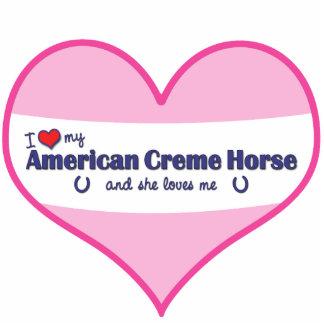 I Love My American Creme Horse (Female Horse) Standing Photo Sculpture