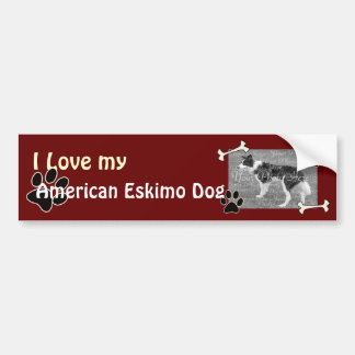 I love my American Eskimo DogBumper Sticker