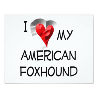 "I Love My American Foxhound 4.25"" X 5.5"" Invitation Card"