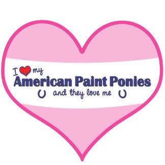 I Love My American Paint Ponies (Multiple Ponies) Standing Photo Sculpture
