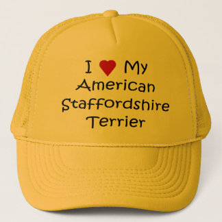 I Love My American Staffordshire Terrier Gifts Trucker Hat