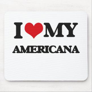 I Love My AMERICANA Mousepads