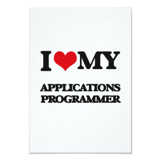 "I love my Applications Programmer 3.5"" X 5"" Invitation Card"