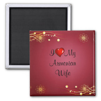 I Love My Armenian Wife Magnet