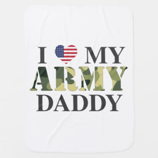 I Love My Army Daddy Baby Blanket
