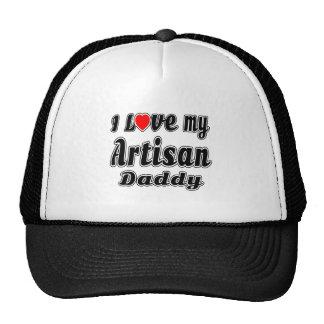 I Love My Artisan Daddy Trucker Hat