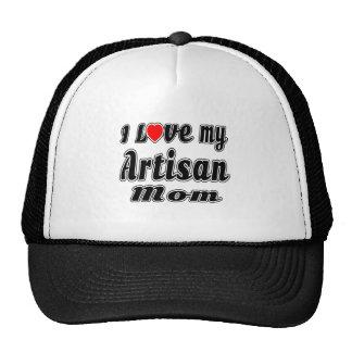 I Love My Artisan Mom Trucker Hat