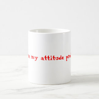I love my attitude problem - Customized Mugs