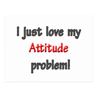 I LOVE MY ATTITUDE PROBLEM POSTCARD