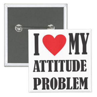 I Love my Attitude Problem Square Button
