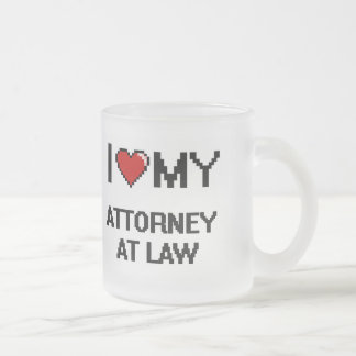 I love my Attorney At Law Frosted Glass Mug