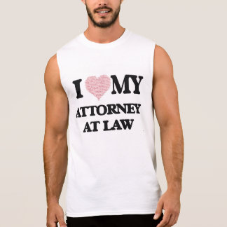 I love my Attorney At Law (Heart Made from Words) Sleeveless T-shirts
