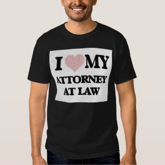 I love my Attorney At Law (Heart Made from Words) Tshirt