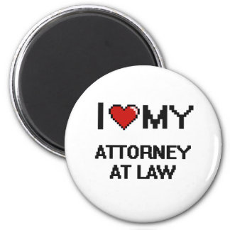 I love my Attorney At Law 2 Inch Round Magnet