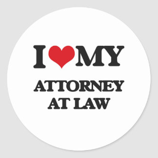 I love my Attorney At Law Round Stickers