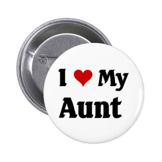 I love my Aunt 6 Cm Round Badge
