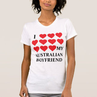 I love my Australian Boyfriend T Shirts