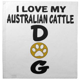 I Love My Australian Cattle Dog Designs Napkin