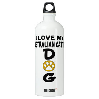 I Love My Australian Cattle Dog Designs SIGG Traveller 1.0L Water Bottle