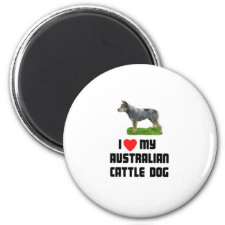 I Love My Australian Cattle Dog Magnet