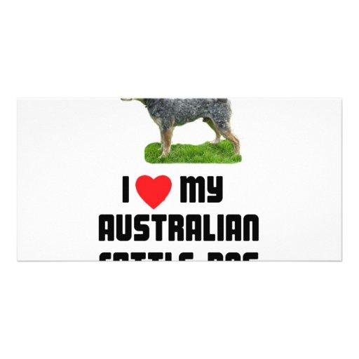 I Love My Australian Cattle Dog Photo Card