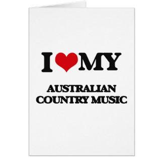 I Love My AUSTRALIAN COUNTRY MUSIC Greeting Card
