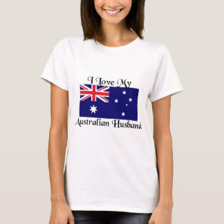 I love my Australian Husband T-Shirt