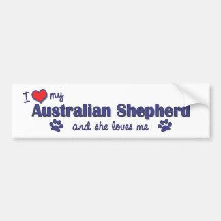 I Love My Australian Shepherd (Female Dog) Bumper Sticker
