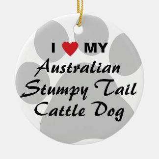 I Love My Australian Stumpy Tail Cattle Dog Ceramic Ornament