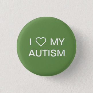 """""""I Love My Autism"""" Button"""