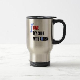 I love my autistic child - design series travel mug