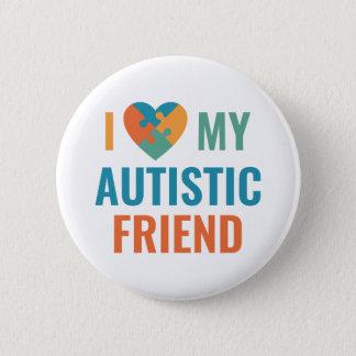 I Love My Autistic Friend 6 Cm Round Badge