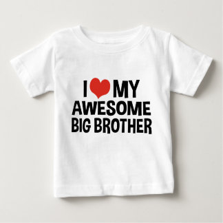 I Love My Awesome Big Brother T-shirts