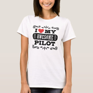 I Love My Awesome Pilot T-Shirt