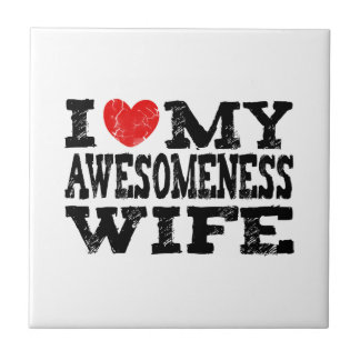 I Love My Awesomeness Wife Small Square Tile