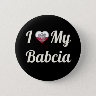 I Love my Babcia Button