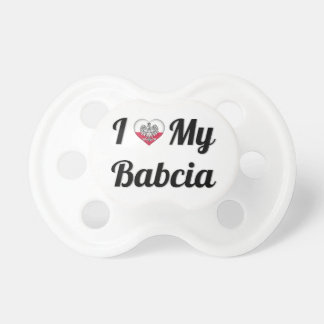 I Love My Babcia Pacifier