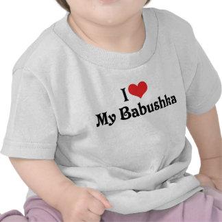 I Love My Babushka Shirts