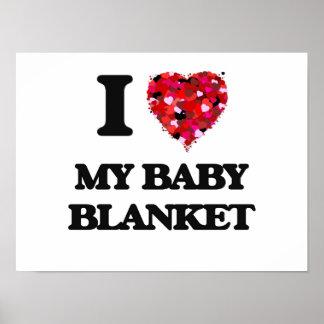 I love My Baby Blanket Poster