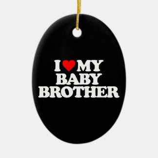 I LOVE MY BABY BROTHER CERAMIC OVAL DECORATION