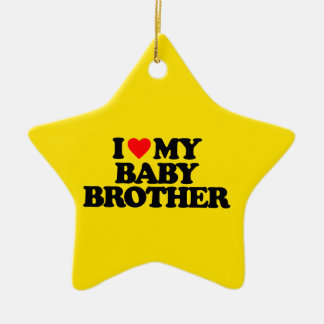 I LOVE MY BABY BROTHER CERAMIC STAR DECORATION