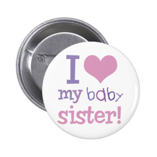 I Love My Baby Sister Kids T-Shirts & Gifts 6 Cm Round Badge